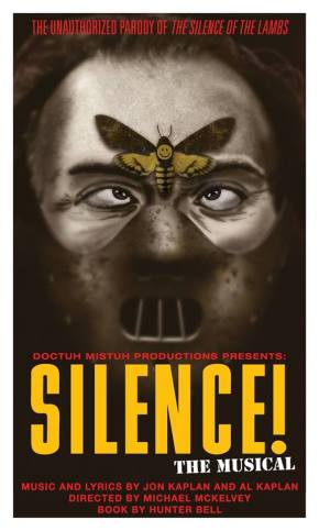 Silence! The Musical is So Good We Can't Stay Silent! By Olin Meadows and Joan Baker