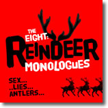Eight Reindeer Monologues Rides Again At CityTheatre