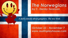Better Late Than Never….. Austin Playhouse's The Norwegians by Pearson Kashlak