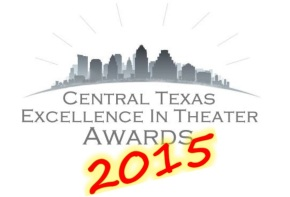 Announcing The Winners Of The 2015 Central Texas Excellence In Theatre Awards